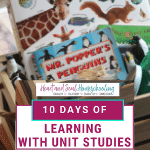 10 Days of Learning with Unit Studies